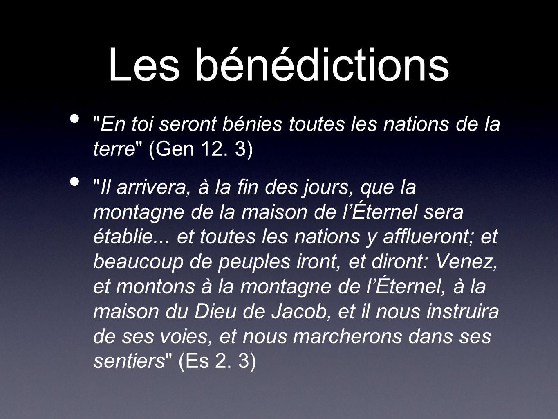 Les bénédictions En toi seront bénies toutes les nations de la terre (Gen 12.