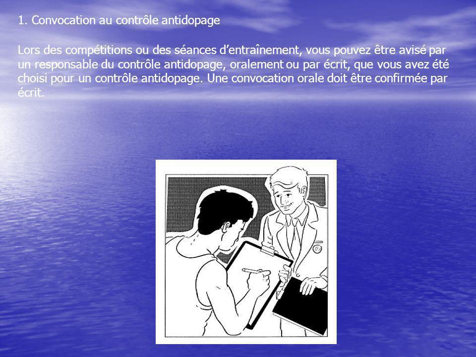 1. Convocation au contrôle antidopage Lors des compétitions ou des séances dentraînement, vous pouvez être avisé par un responsable du contrôle antido
