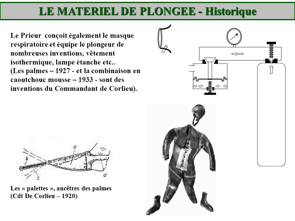 Les « palettes », ancêtres des palmes (Cdt De Corlieu – 1920) Le Prieur conçoit également le masque respiratoire et équipe le plongeur de nombreuses i