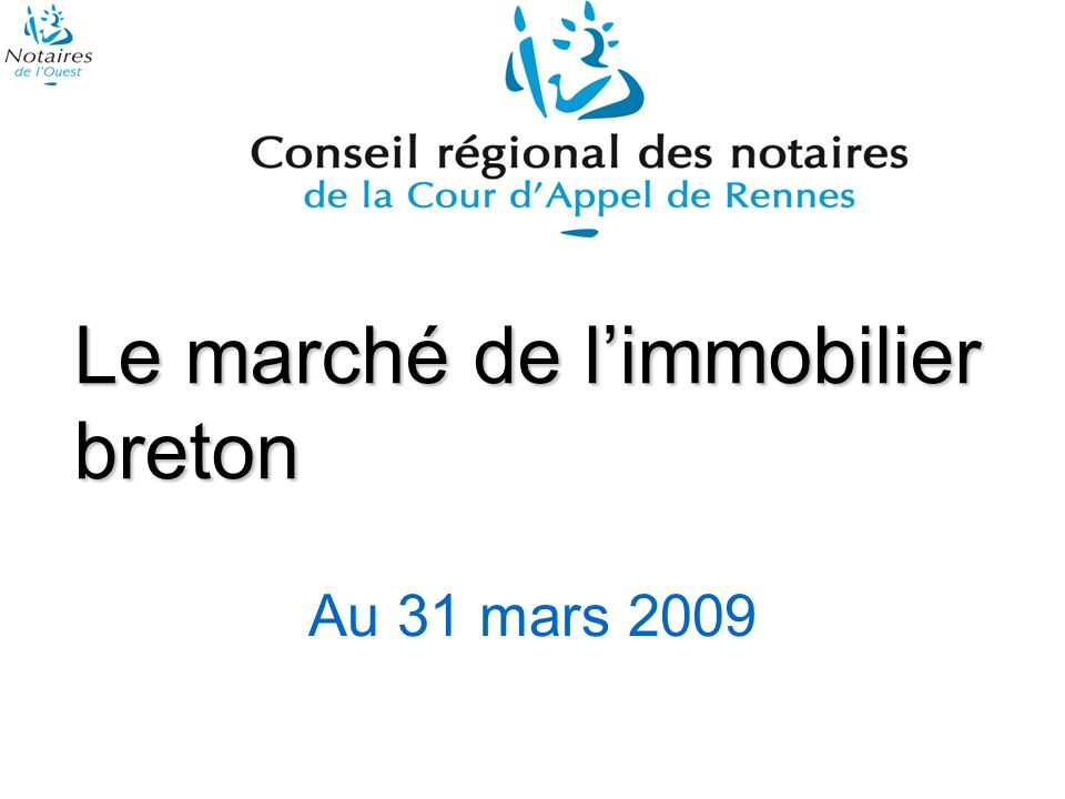 Le marché de limmobilier breton Au 31 mars 2009
