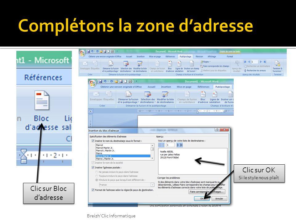Clic sur Bloc dadresse Clic sur OK Si le style nous plaît Clic sur OK Si le style nous plaît Breizh'Clic Informatique