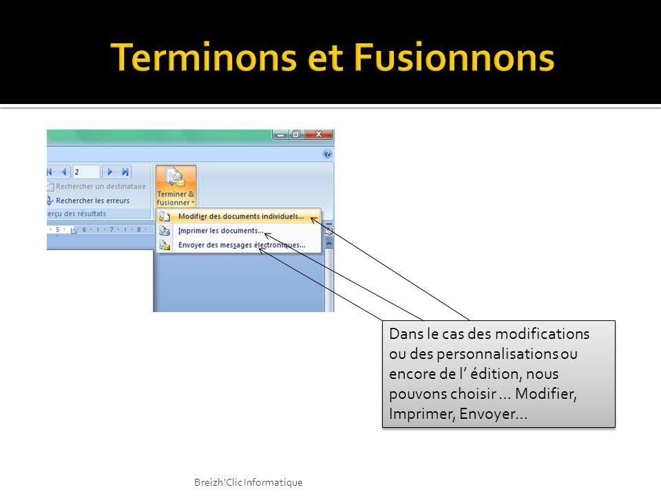 Dans le cas des modifications ou des personnalisations ou encore de l édition, nous pouvons choisir … Modifier, Imprimer, Envoyer… Breizh'Clic Informa