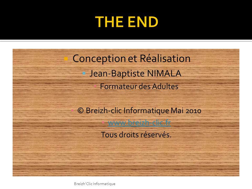 Conception et Réalisation Jean-Baptiste NIMALA Formateur des Adultes © Breizh-clic Informatique Mai 2010 www.breizh-clic.fr Tous droits réservés. Brei