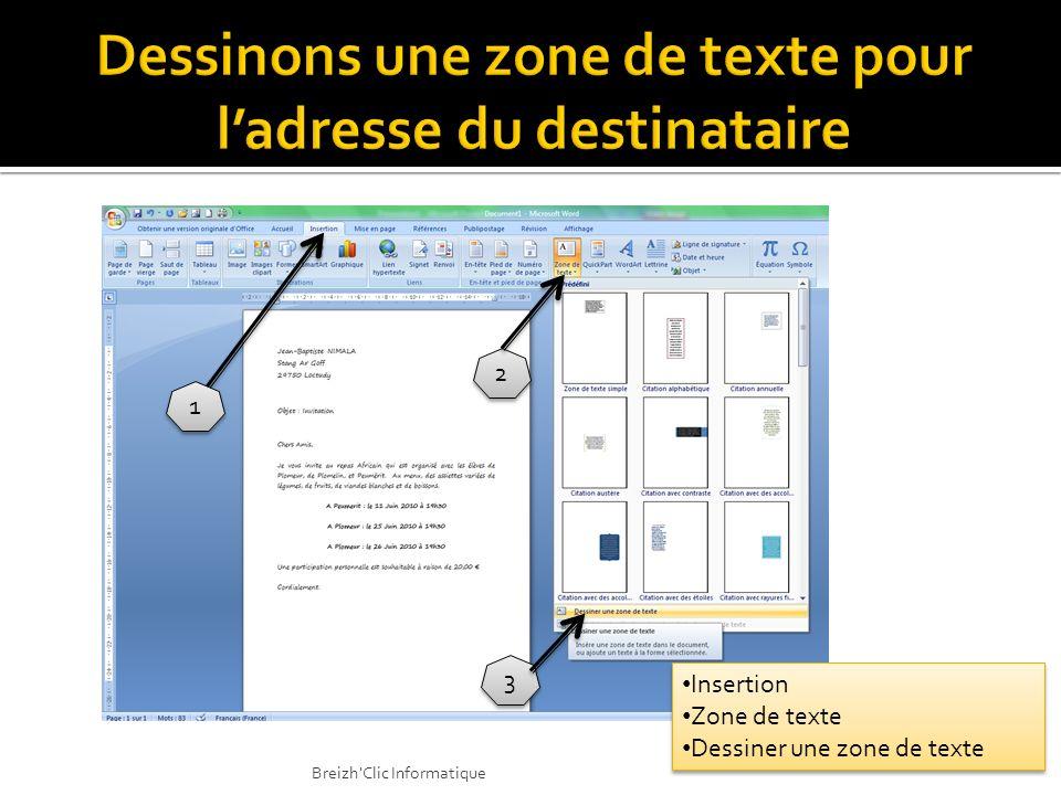 1 1 2 2 3 3 Insertion Zone de texte Dessiner une zone de texte Insertion Zone de texte Dessiner une zone de texte Breizh'Clic Informatique