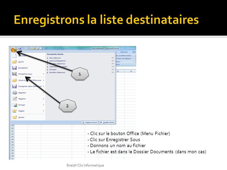 1 1 2 2 - Clic sur le bouton Office (Menu Fichier) - Clic sur Enregistrer Sous - Donnons un nom au fichier - Le fichier est dans le Dossier Documents