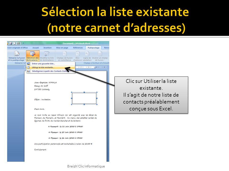 Clic sur Utiliser la liste existante. Il sagit de notre liste de contacts préalablement conçue sous Excel. Clic sur Utiliser la liste existante. Il sa