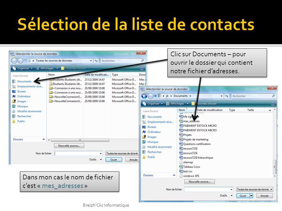 Clic sur Documents – pour ouvrir le dossier qui contient notre fichier dadresses. Dans mon cas le nom de fichier cest « mes_adresses » Breizh'Clic Inf