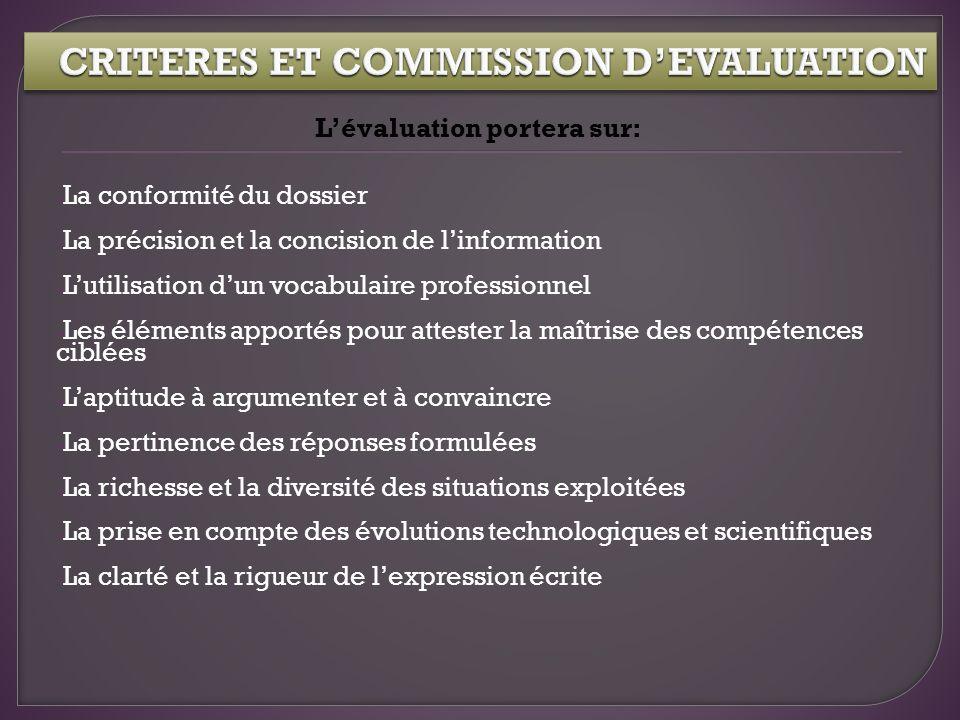 Lévaluation portera sur: - La conformité du dossier - La précision et la concision de linformation - Lutilisation dun vocabulaire professionnel - Les