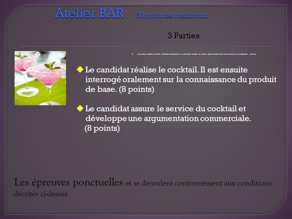 3 Parties Le candidat complète une fiche technique correspondant au cocktail quil propose de réaliser après une observation des produits mis à sa disp