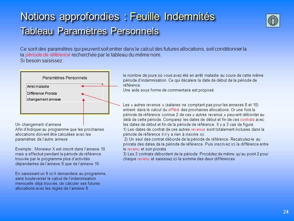 24 Ce sont des paramètres qui peuvent soit entrer dans le calcul des futures allocations, soit conditionner la la période de référence recherchée par