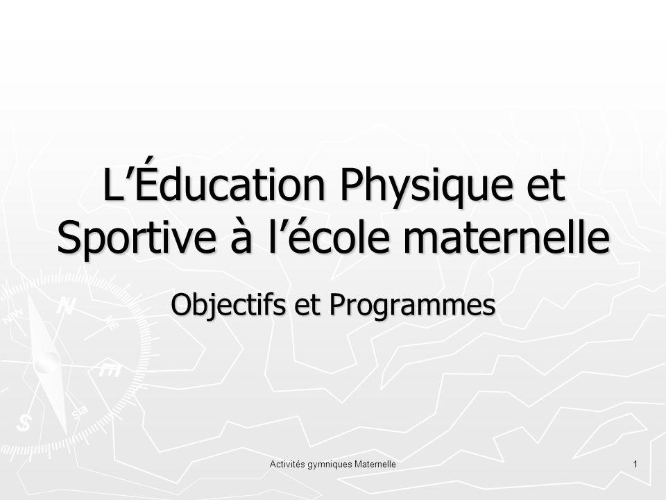 Activités gymniques Maternelle1 LÉducation Physique et Sportive à lécole maternelle Objectifs et Programmes