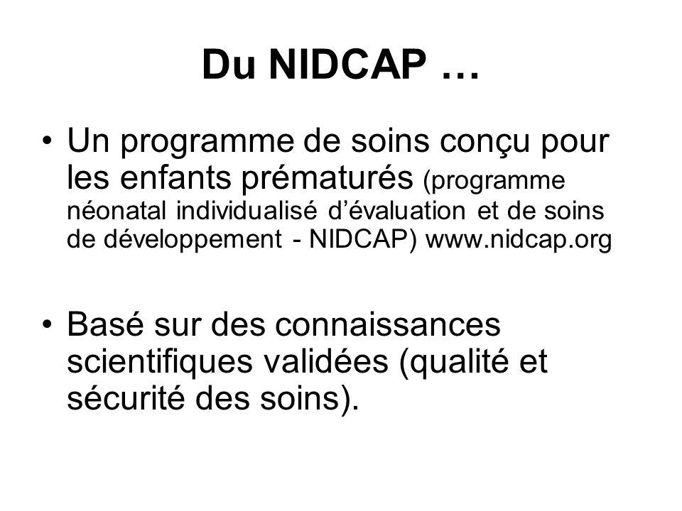 Du NIDCAP … Un programme de soins conçu pour les enfants prématurés (programme néonatal individualisé dévaluation et de soins de développement - NIDCA