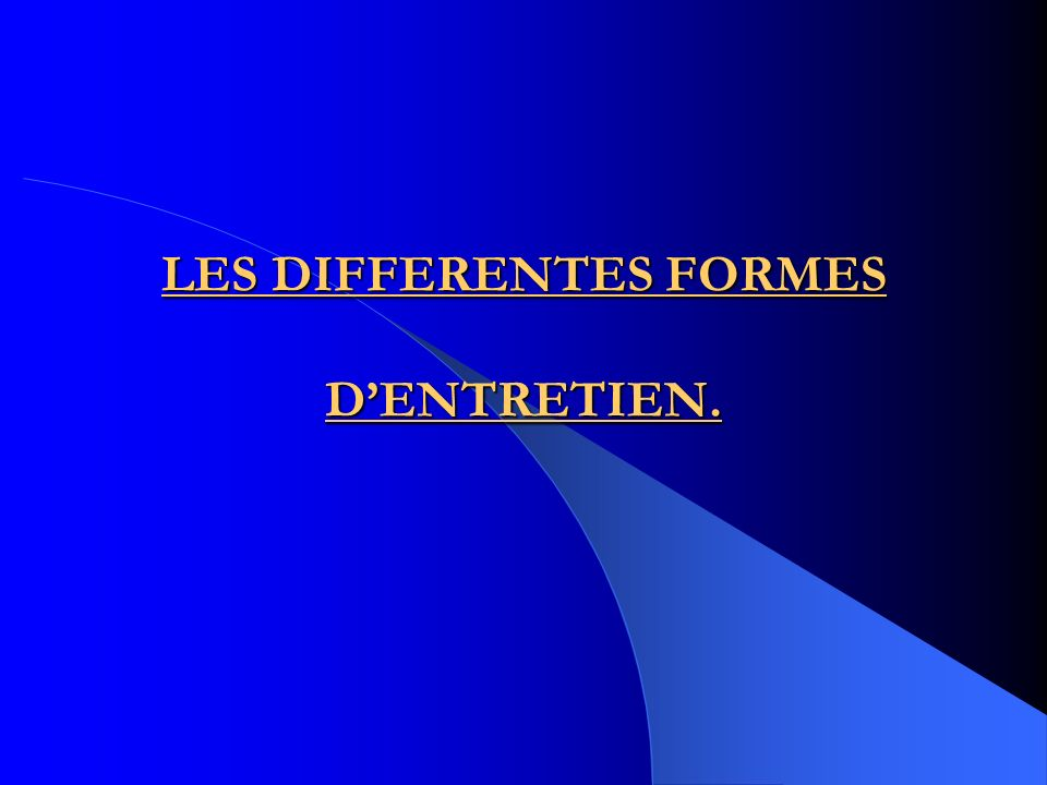 LES DIFFERENTES FORMES DENTRETIEN.