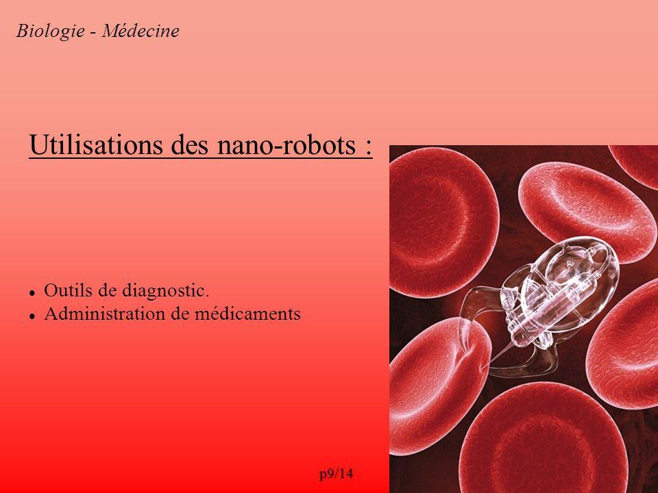 Biologie - Médecine Utilisations des nano-robots : Outils de diagnostic. Administration de médicaments p9/14