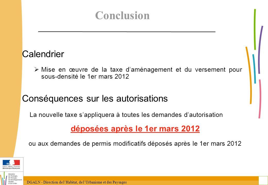 DGALN - Direction de lHabitat, de lUrbanisme et des Paysages 33 Conclusion Calendrier Mise en œuvre de la taxe daménagement et du versement pour sous-