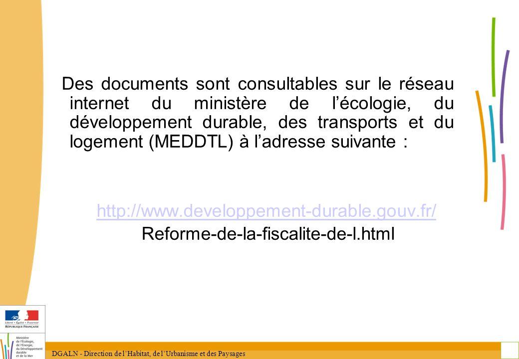 DGALN - Direction de lHabitat, de lUrbanisme et des Paysages 35 Des documents sont consultables sur le réseau internet du ministère de lécologie, du d