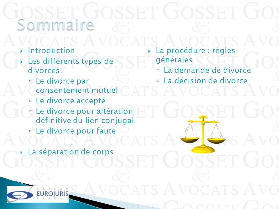 Introduction Les différents types de divorces: Le divorce par consentement mutuel Le divorce accepté Le divorce pour altération définitive du lien con