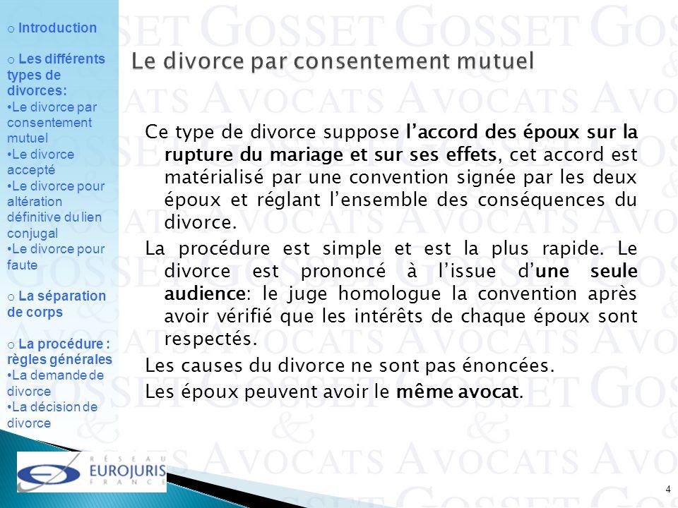 o Introduction o Les différents types de divorces: Le divorce par consentement mutuel Le divorce accepté Le divorce pour altération définitive du lien