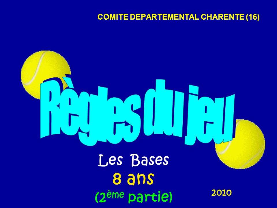 COMITE DEPARTEMENTAL CHARENTE (16) 2010 Les Bases 8 ans (2 ème partie)