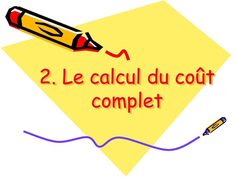 2. Le calcul du coût complet