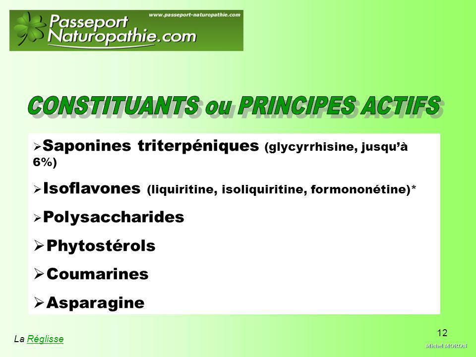 12 Saponines triterpéniques (glycyrrhisine, jusquà 6%) Isoflavones (liquiritine, isoliquiritine, formononétine)* Polysaccharides Phytostérols Coumarin