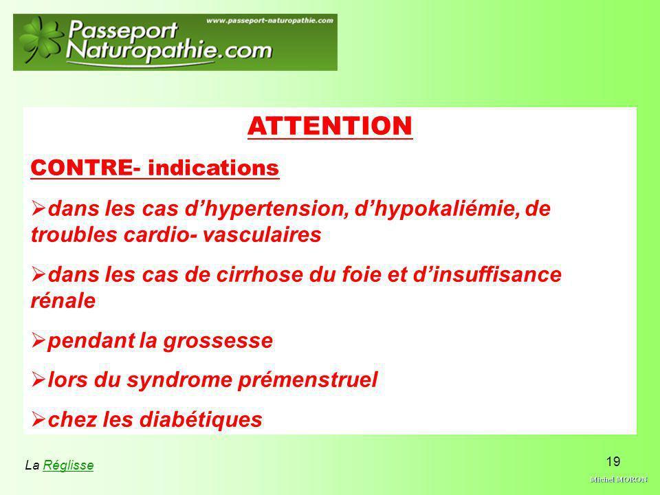 19 ATTENTION CONTRE- indications dans les cas dhypertension, dhypokaliémie, de troubles cardio- vasculaires dans les cas de cirrhose du foie et dinsuf