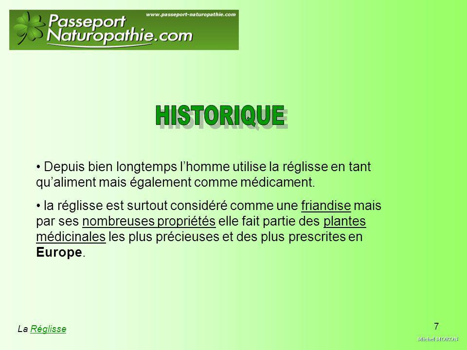 7 Depuis bien longtemps lhomme utilise la réglisse en tant qualiment mais également comme médicament. la réglisse est surtout considéré comme une fria