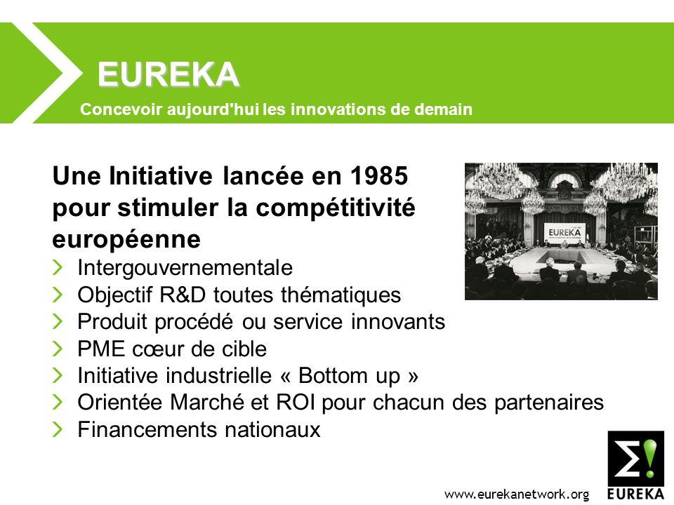 www.eurekanetwork.org EUREKA Une Initiative lancée en 1985 pour stimuler la compétitivité européenne Intergouvernementale Objectif R&D toutes thématiq