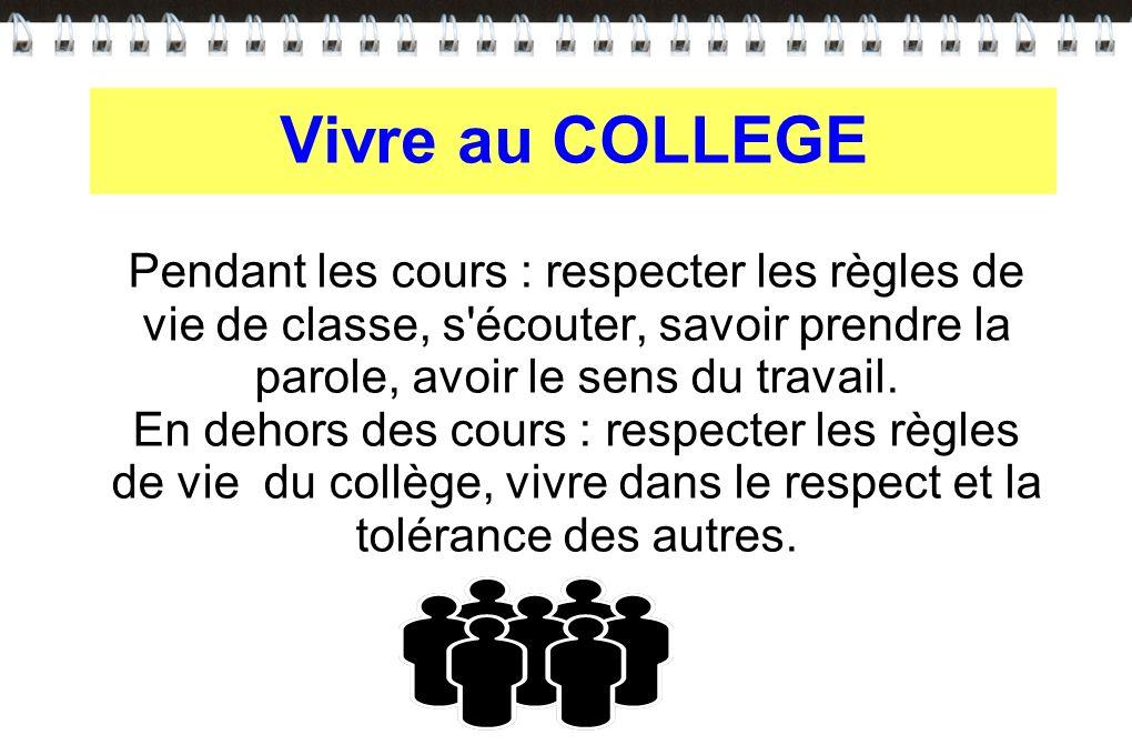 Pendant les cours : respecter les règles de vie de classe, s'écouter, savoir prendre la parole, avoir le sens du travail. En dehors des cours : respec