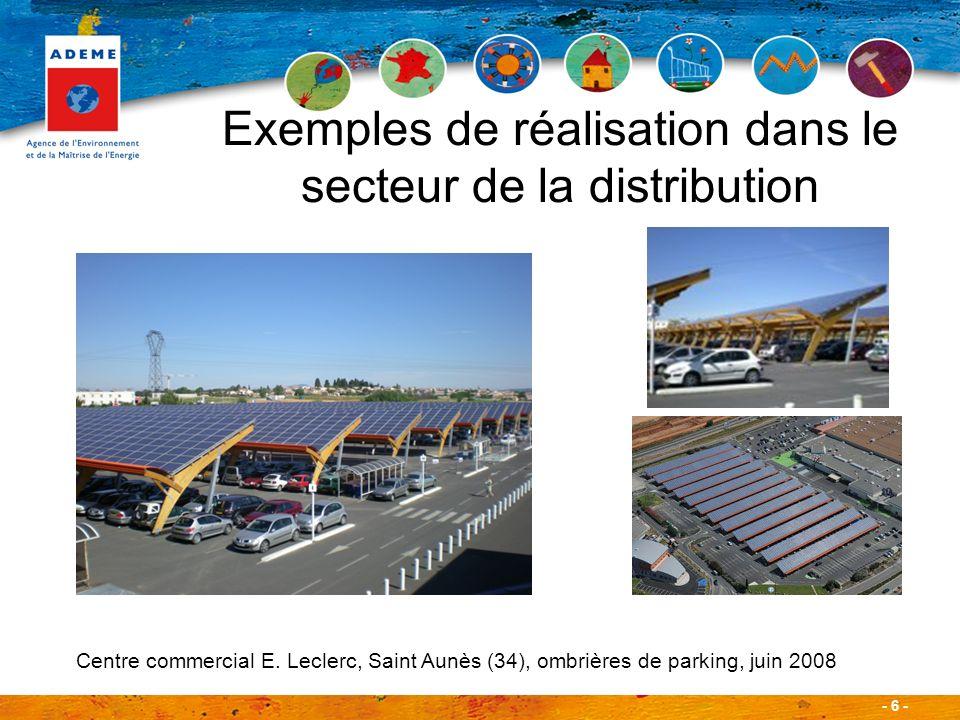 - 6 - Exemples de réalisation dans le secteur de la distribution Centre commercial E. Leclerc, Saint Aunès (34), ombrières de parking, juin 2008