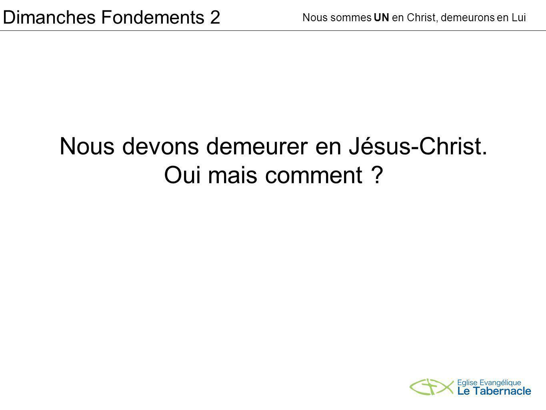 Dimanches Fondements 2 Nous devons demeurer en Jésus-Christ.