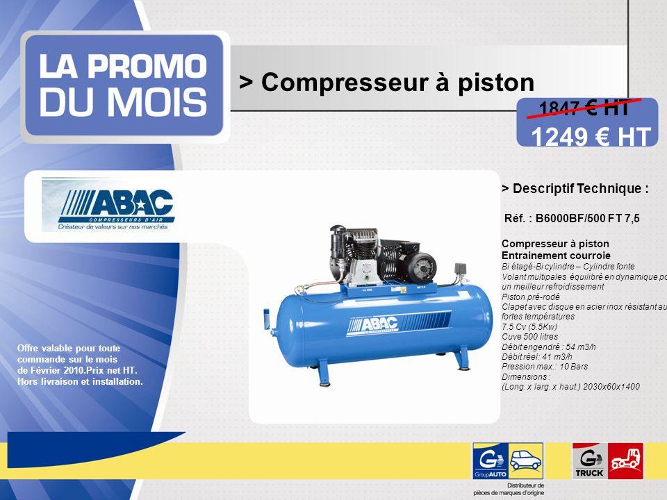 > Compresseur à piston 1847 HT 1249 HT > Descriptif Technique : Réf. : B6000BF/500 FT 7,5 Compresseur à piston Entrainement courroie Bi étagé-Bi cylin