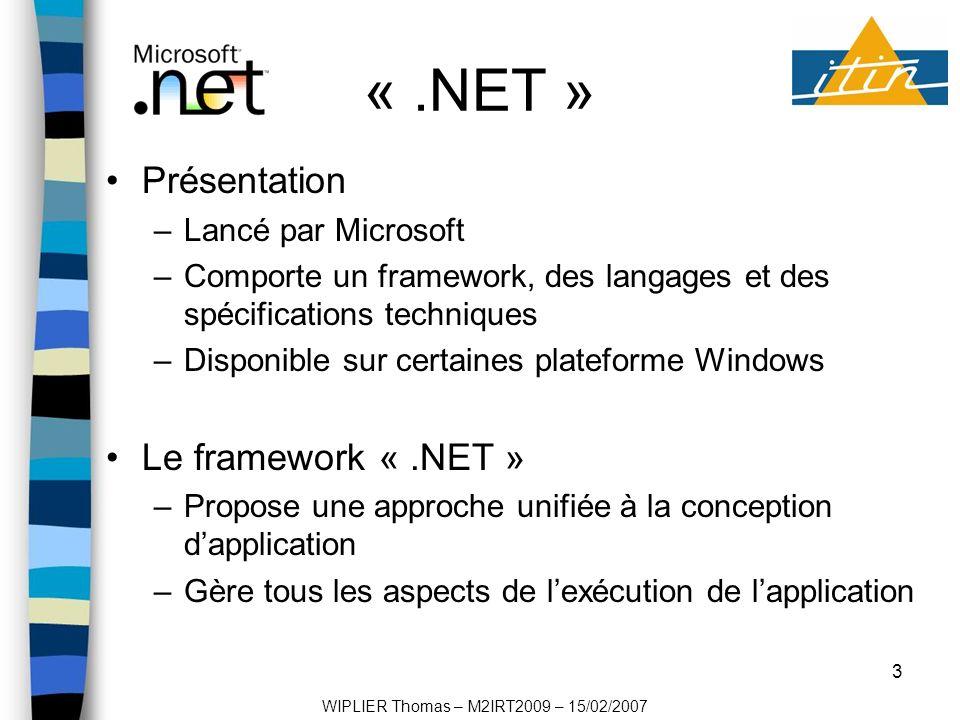 4 «.NET » Le CLR (Common Language Runtime) – Le code doit être transformé en MSIL –Le CLR est nécessaire pour exécuter le code intermédiaire –Basé sur le CTS (Common Type System) et le CLS (Common Language Specification) –Une fois le code présent dans le CLR, il va pouvoir être compilé par le JIT Compiler (Just In Time), en langage natif de la machine.