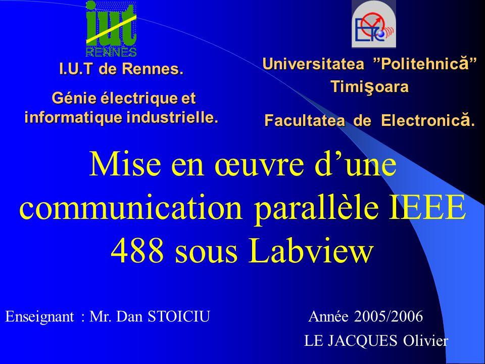 Universitatea Politehnic ă Timi ş oara Facultatea de Electronic ă. I.U.T de Rennes. Génie électrique et informatique industrielle. Génie électrique et