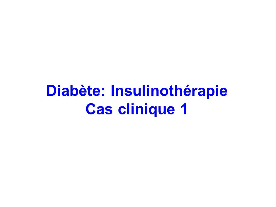 Objectifs - HbA1C < 7% - Diminuer le nombre de facteurs de risque de maladie cardio- vasculaire - Normaliser le bilan lipidique Mesures hygiéno- diététiques - Lutte contre la sédentarité - Contrôle du poids (IMC <25 ou <95ème percentile des courbes de références chez lenfant) - Contrôle lipidique (HDL chol >0,4g/l, LDL < cible calculée, TG <1,5g/l) - Contrôle de lHTA : TA < 130/80mm Hg Traitement insulinique - Adopter un profil dinjection adapté au mode de vie du patient (insuline ultrarapide, rapide, intermédiaire, lente, ultralente ou mixte) Suivi biologique - Auto-surveillance glycémique - 4 fois/an : HbA1c - 1 fois/an : glycémie, bilan lipidique, créatininémie, microalbuminémie, clairance de la créatinine, TSH, auto-Ac (en fonction de la clinique) Cas clinique 3