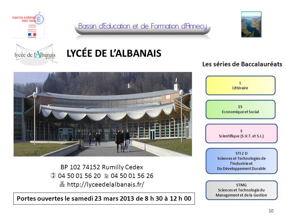 BP 102 74152 Rumilly Cedex 04 50 01 56 20 04 50 01 56 26 http://lyceedelalbanais.fr/ Portes ouvertes le samedi 23 mars 2013 de 8 h 30 à 12 h 00 LYCÉE