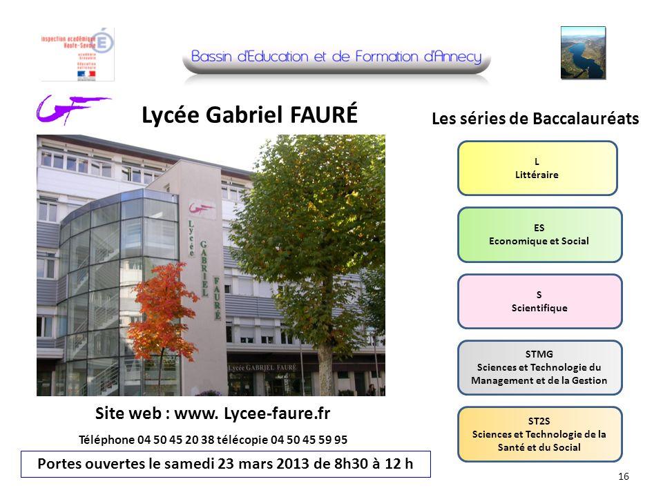 Lycée Gabriel FAURÉ Site web : www. Lycee-faure.fr Téléphone 04 50 45 20 38 télécopie 04 50 45 59 95 Portes ouvertes le samedi 23 mars 2013 de 8h30 à