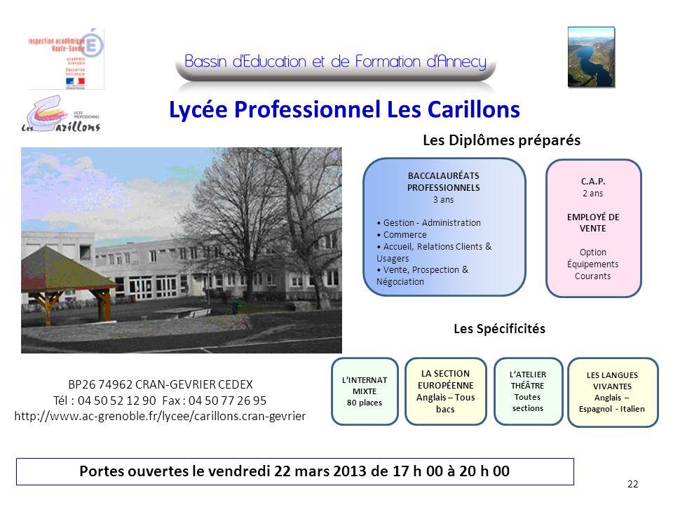 BP26 74962 CRAN-GEVRIER CEDEX Tél : 04 50 52 12 90 Fax : 04 50 77 26 95 http://www.ac-grenoble.fr/lycee/carillons.cran-gevrier Portes ouvertes le vend