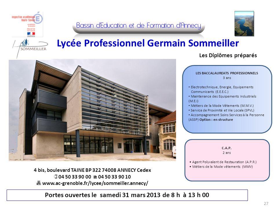 Portes ouvertes le samedi 31 mars 2013 de 8 h à 13 h 00 4 bis, boulevard TAINE BP 322 74008 ANNECY Cedex 04 50 33 90 00 04 50 33 90 10 www.ac-grenoble