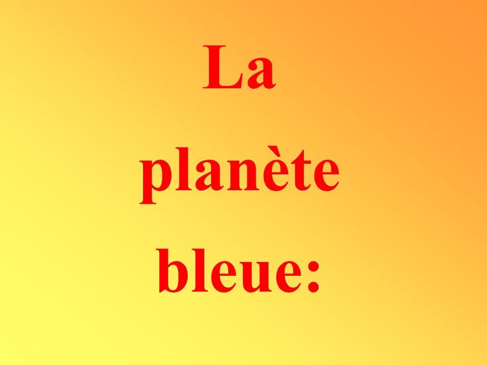 La planète bleue: