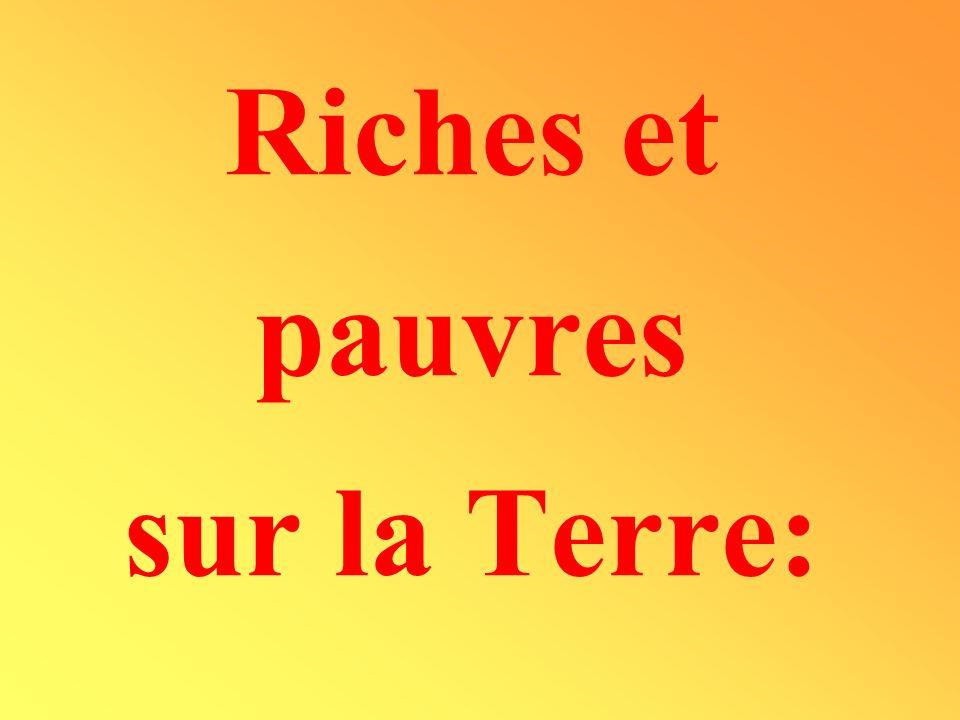 Riches et pauvres sur la Terre: