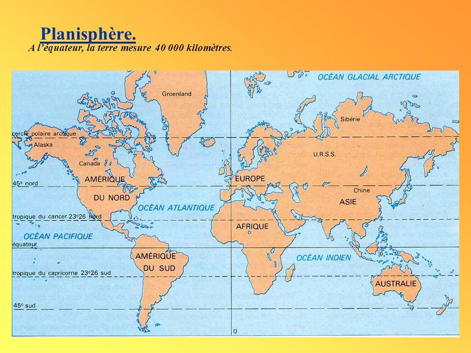 Planisphère. A léquateur, la terre mesure 40 000 kilomètres.