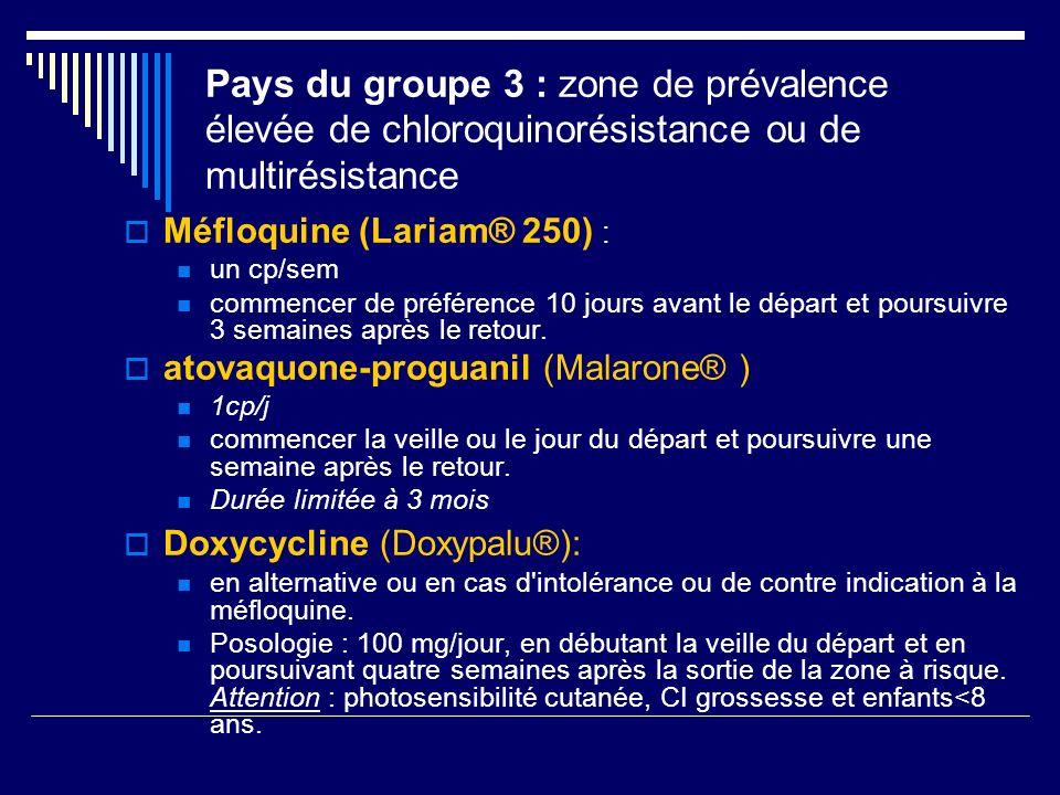 Pays du groupe 3 : zone de prévalence élevée de chloroquinorésistance ou de multirésistance Méfloquine (Lariam® 250) : un cp/sem commencer de préféren