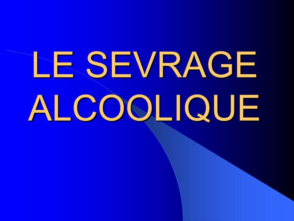LE SEVRAGE ALCOOLIQUE