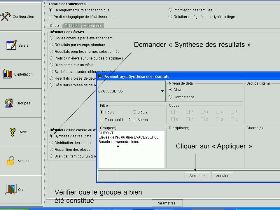 Demander « Synthèse des résultats » Vérifier que le groupe a bien été constitué Cliquer sur « Appliquer »