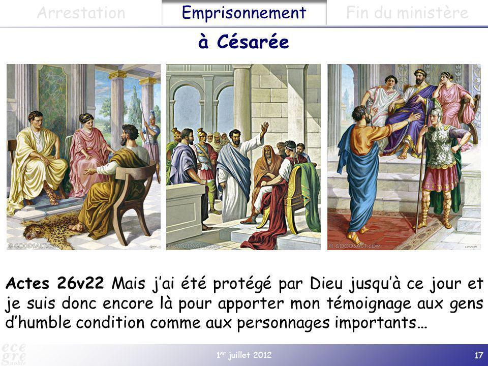 1 er juillet 2012 17 Actes 26v22 Mais jai été protégé par Dieu jusquà ce jour et je suis donc encore là pour apporter mon témoignage aux gens dhumble