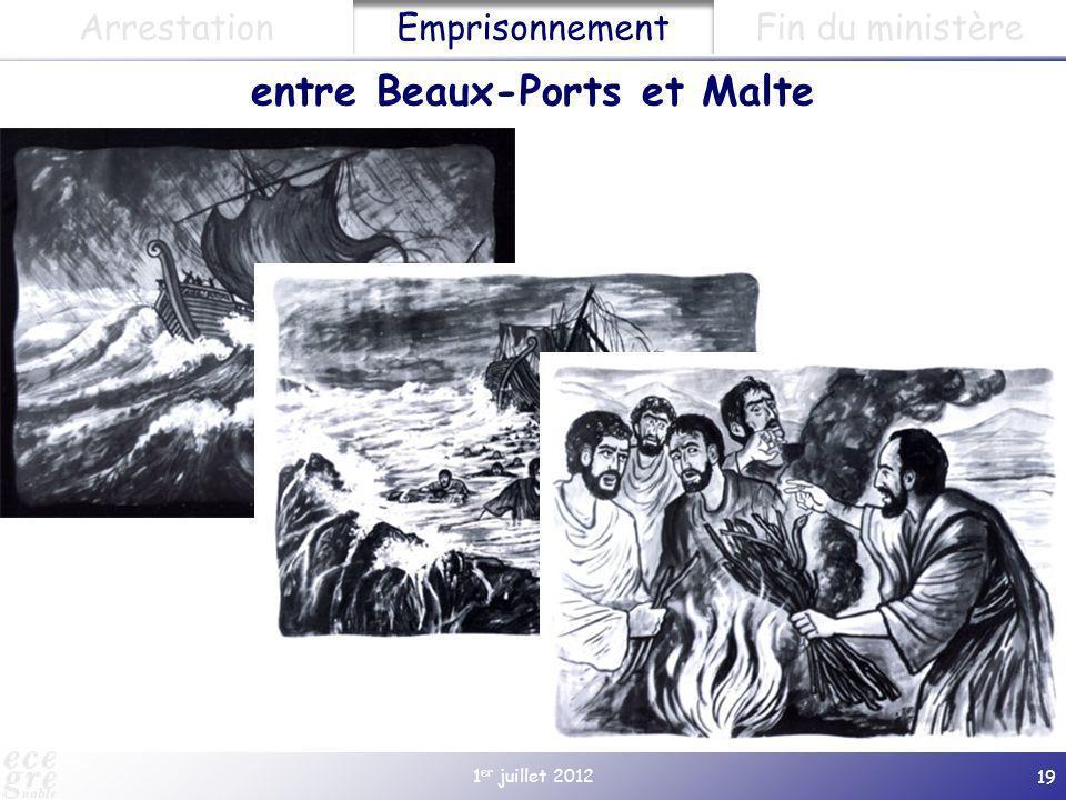 1 er juillet 2012 19 Emprisonnement ArrestationFin du ministère entre Beaux-Ports et Malte