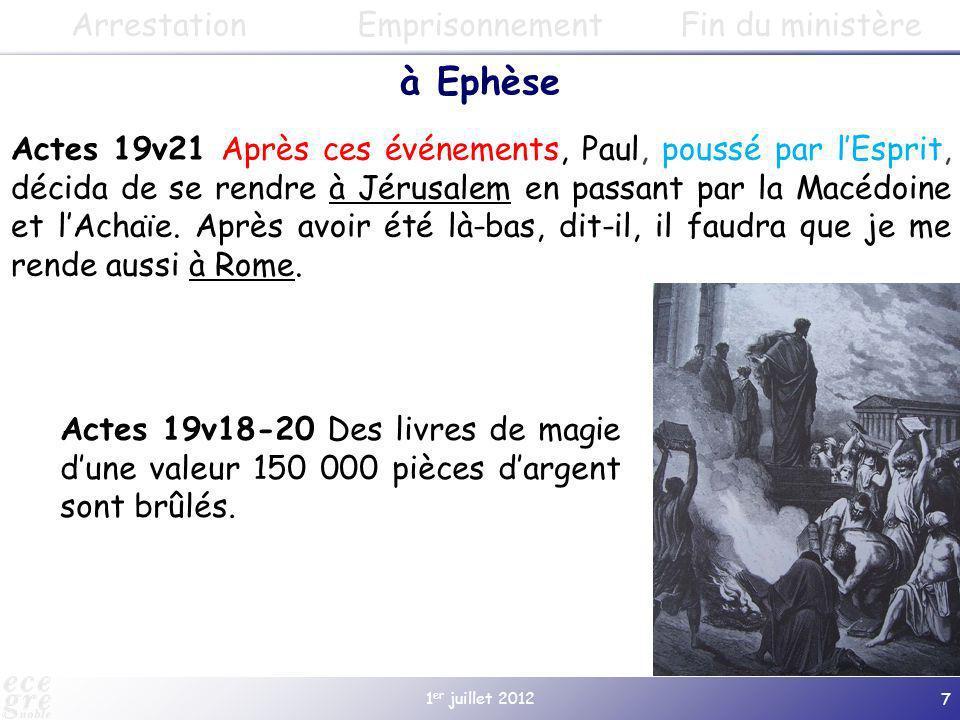 1 er juillet 2012 7 à Ephèse Actes 19v21 Après ces événements, Paul, poussé par lEsprit, décida de se rendre à Jérusalem en passant par la Macédoine e