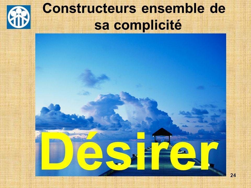 24 Constructeurs ensemble de sa complicité Désirer