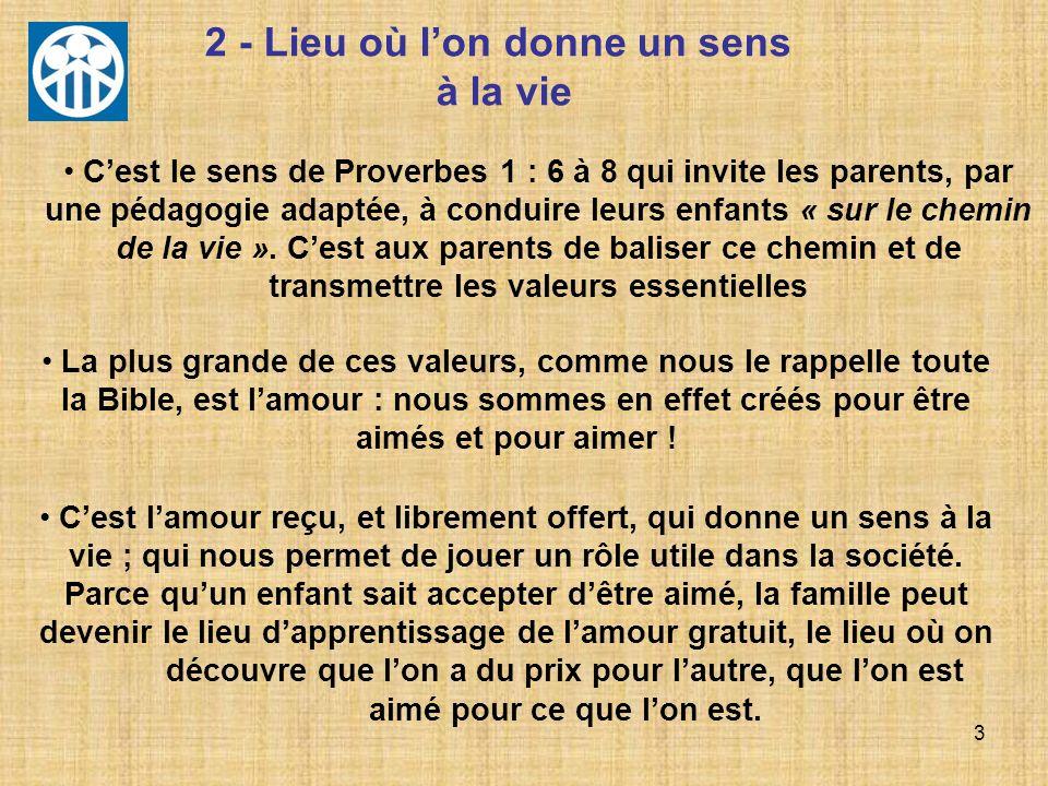 3 2 - Lieu où lon donne un sens à la vie La plus grande de ces valeurs, comme nous le rappelle toute la Bible, est lamour : nous sommes en effet créés